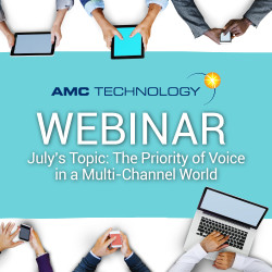 AMC Technology Webinar July The Priority of Voice in a Multi Channel World